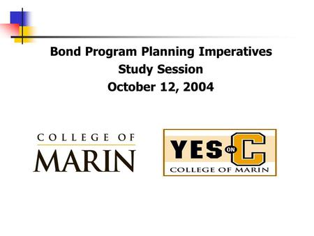 Bond Program Planning Imperatives Study Session October 12, 2004.