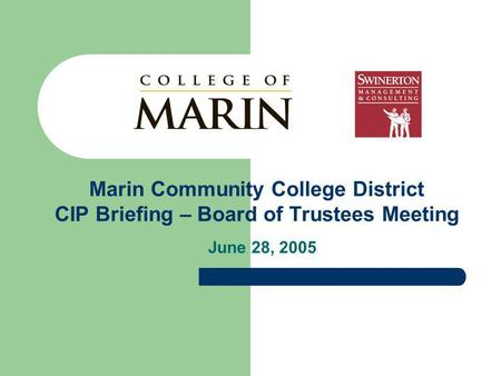 Marin Community College District CIP Briefing – Board of Trustees Meeting June 28, 2005.