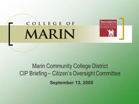 Marin Community College District CIP Briefing – Citizen's Oversight Committee September 13, 2005.