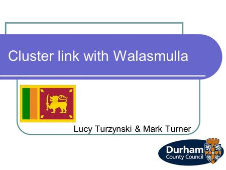 Cluster link with Walasmulla Lucy Turzynski & Mark Turner.