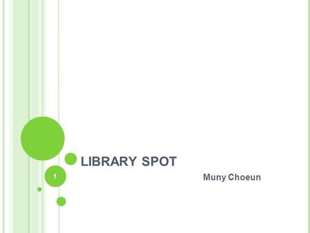1 LIBRARY SPOT Muny Choeun. 2 LIBRARYSPOT.COM Library Spot is a free virtual library resource center for education and students, librarian and their patrons.