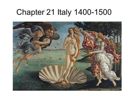 "Chapter 21 Italy 1400-1500. Ch. 21 Italy 1400-1500 Main themes and concepts Perspective-linear, atmospheric, horizon line, vanishing point, ""di sotto."