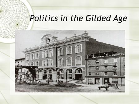 Politics in the Gilded Age. Political Machines  Cities are expanding at a rapid rate  What's this called?  New power structures form  New kinds of.