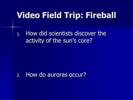 Video Field Trip: Fireball