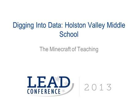 Digging Into Data: Holston Valley Middle School The Minecraft of Teaching.