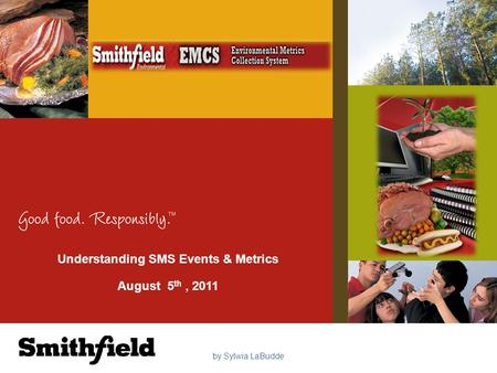 Understanding SMS Events & Metrics August 5 th, 2011 by Sylwia LaBudde.