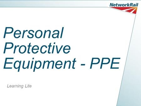 Personal Protective Equipment - PPE Learning Lite.
