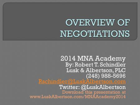 2014 MNA Academy By: Robert T. Schindler Lusk & Albertson, PLC (248) 988-5696 Download this presentation.