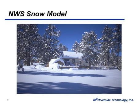 C2 NWS Snow Model. C2 Snow Model Terms  SWE - Snow water equivalent  AESC - Areal extent of snow cover  Heat Deficit - Energy required to bring the.