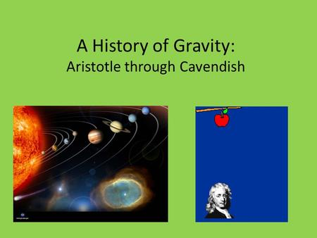 A History of Gravity: Aristotle through Cavendish.