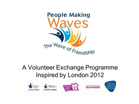 A Volunteer Exchange Programme Inspired by London 2012.