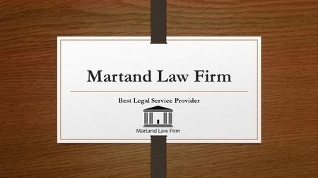 Martand Law Firm Best Legal Service Provider. How Law Firms Helps in Matters Related to Employment Law? Martand Law Firm is one of the leading firms providing.