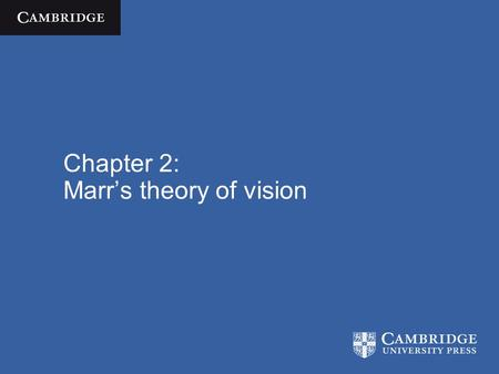 Chapter 2: Marr's theory of vision. Cognitive Science  José Luis Bermúdez / Cambridge University Press 2010 Overview Introduce Marr's distinction between.