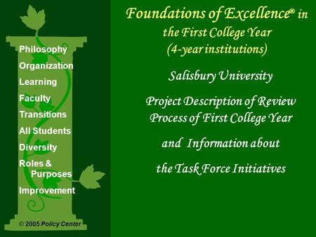 Foundations of Excellence ® in the First College Year (4-year institutions) Salisbury University Project Description of Review Process of First College.