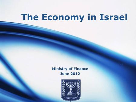LOGO The Economy in Israel Ministry of Finance June 2012.