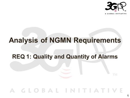 1 Analysis of NGMN Requirements REQ 1: Quality and Quantity of Alarms.