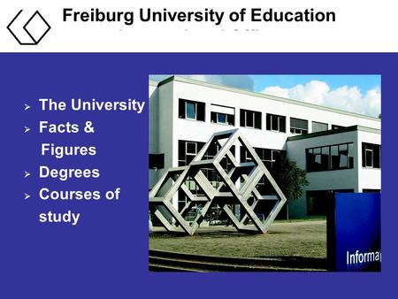 Freiburg University of Education International Office  The University  Facts & Figures  Degrees  Courses of study.