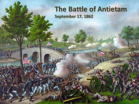 The Battle of Antietam September 17, 1862. Robert E. Lee (CSA)George B. McClellan (USA) The Two Commanders.