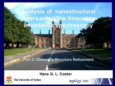 Analysis of nanostructural layers using low frequency impedance spectroscopy Hans G. L. Coster Part 2: Dielectric Structure Refinement.