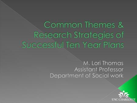  What are the commonalities among successful Ten Year Plans? › What? › How?  What do the plans propose to measure and how do they plan to measure it?