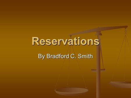 Reservations By Bradford C. Smith