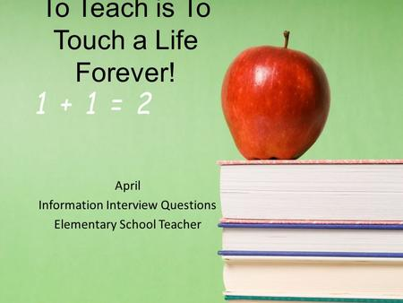 To Teach is To Touch a Life Forever!