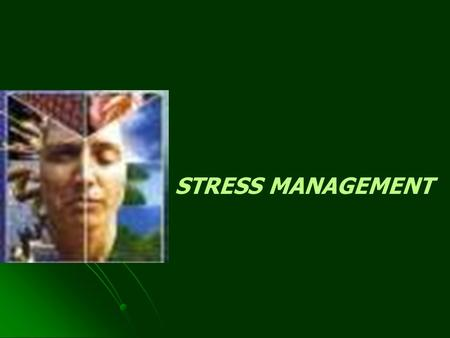 STRESS MANAGEMENT. Have experienced in these situations? Unexpected death Unexpected death Witnessing an accident Witnessing an accident Sudden loss of.