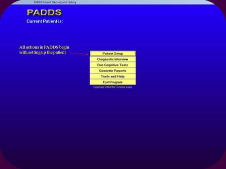 All actions in PADDS begin with setting up the patient.