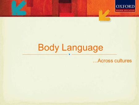 …Across cultures Body Language. Body language is a non-verbal, sub- consciously interpreted and generated set of body movements, postures, gestures, etc.