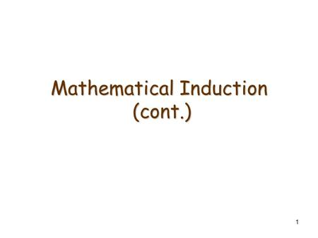Mathematical Induction (cont.)
