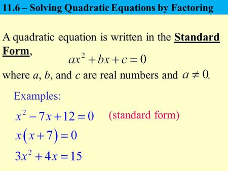 A quadratic equation is written in the Standard Form,