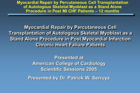 Myocardial Repair by Percutaneous Cell Transplantation of Autologous Skeletal Myoblast as a Stand Alone Procedure in Post Myocardial Infarction Chronic.