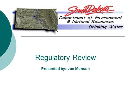Regulatory Review Presented by: Joe Munson. Outline  New Employee/Office  Lead and Copper Reminder  Stage 2 Disinfection Byproduct Rule.
