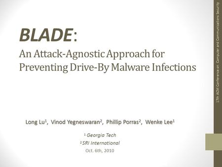 BLADE: An Attack-Agnostic Approach for Preventing Drive-By Malware Infections, L. Lu et al. BLADE: An Attack-Agnostic Approach for Preventing Drive-By.