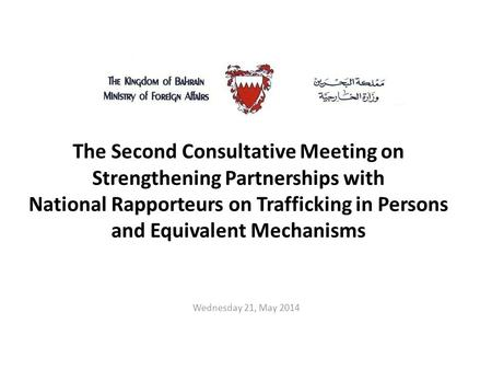 The Second Consultative Meeting on Strengthening Partnerships with National Rapporteurs on Trafficking in Persons and Equivalent Mechanisms Wednesday 21,
