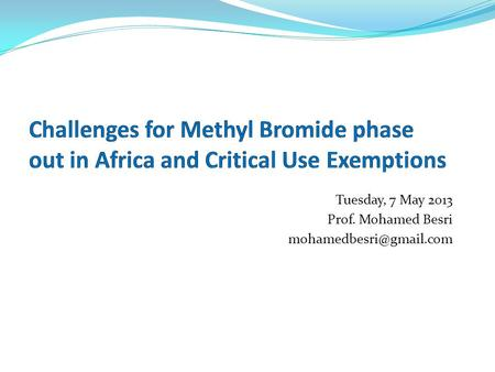 Tuesday, 7 May 2013 Prof. Mohamed Besri