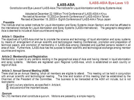 ILASS-ASIA Bye-Laws 1/3 ILASS-ASIA Constitution and Bye-Laws of ILASS-Asia (The Institute for Liquid Atomization and Spray Systems-Asia) Adopted at December.