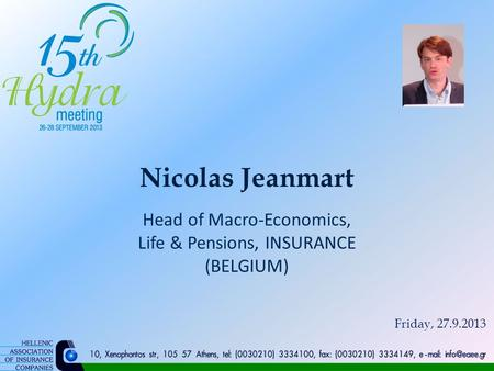 Nicolas Jeanmart Head of Macro-Economics, Life & Pensions, INSURANCE (BELGIUM) Friday, 27.9.2013.