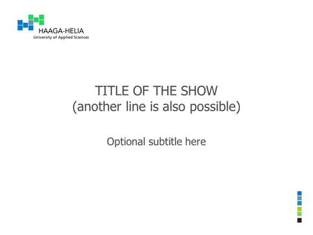 TITLE OF THE SHOW (another line is also possible) Optional subtitle here.