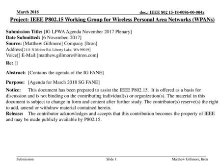 March 2018 Project: IEEE P802.15 Working Group for Wireless Personal Area Networks (WPANs) Submission Title: [IG LPWA Agenda November 2017 Plenary] Date.