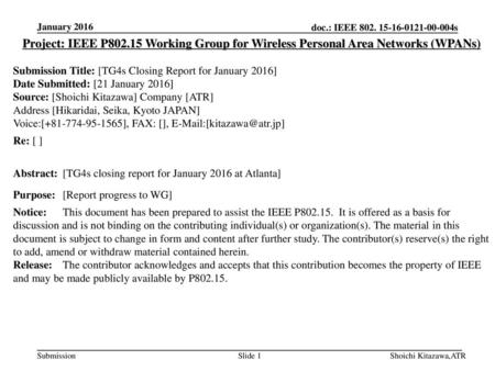 January 2016 Project: IEEE P802.15 Working Group for Wireless Personal Area Networks (WPANs) Submission Title: [TG4s Closing Report for January 2016] Date.