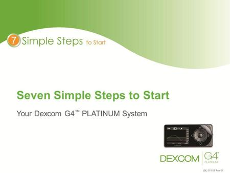 At 2 4 ounces, Dexcom G4 PLATINUM is light, compact and
