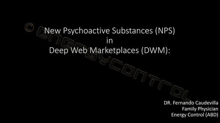 New Psychoactive Substances A BRIEF INSIGHT BY LEIGH WESTMORE  - ppt