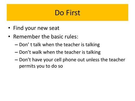 Do First Find your new seat Remember the basic rules: