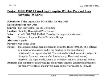 Jul 12, 2010 07/12/10 Project: IEEE P802.15 Working Group for Wireless Personal Area Networks (WPANs) Submission Title: Agenda for TG4z EIR t for May.