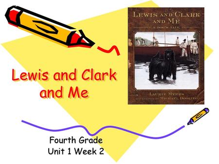 Lewis And Clark And Me A Dog S Tale Ppt Video Online