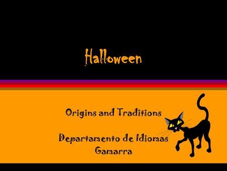 Halloween Origins and Traditions Origins öHalloween began two