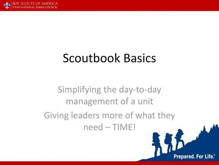 GETTING MORE OUT OF SCOUTBOOK Best Practices and how to use