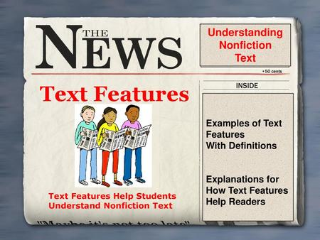 Text Features Help Students Understand Nonfiction Text
