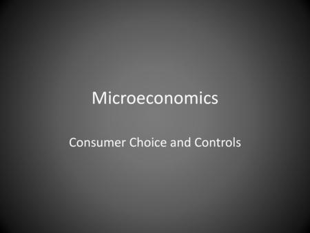 Consumer Choice and Controls